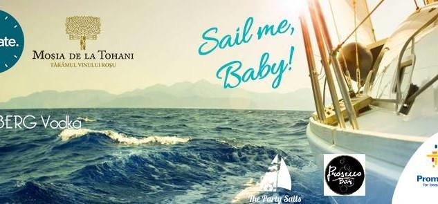 Sail me, baby! – cea mai tare petrecere din  București care dă oficial startul verii
