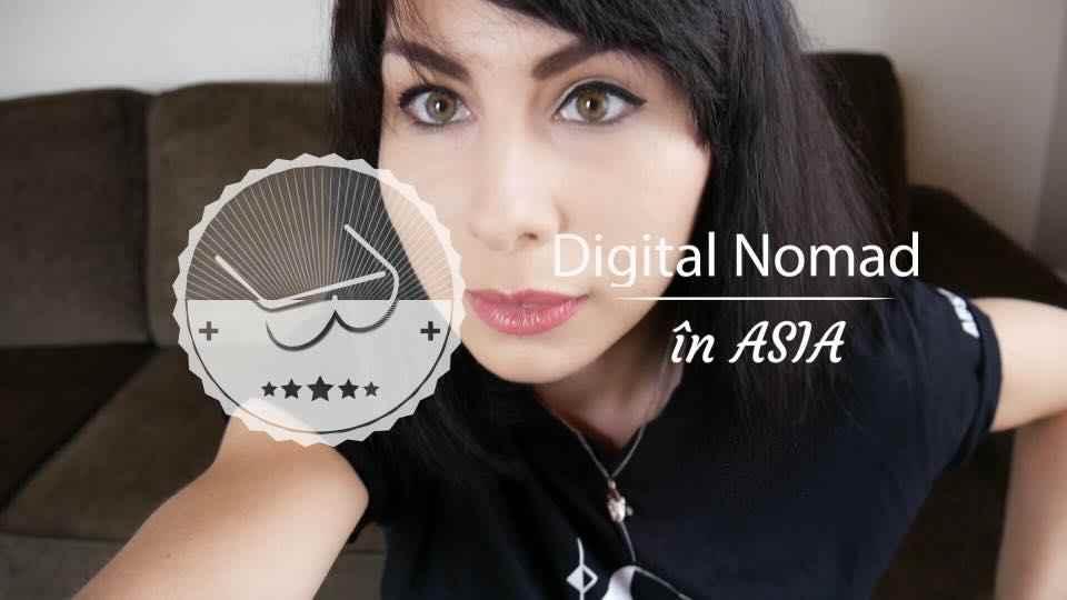 Testez cum este să fii Digital Nomad – 2 luni în Asia!