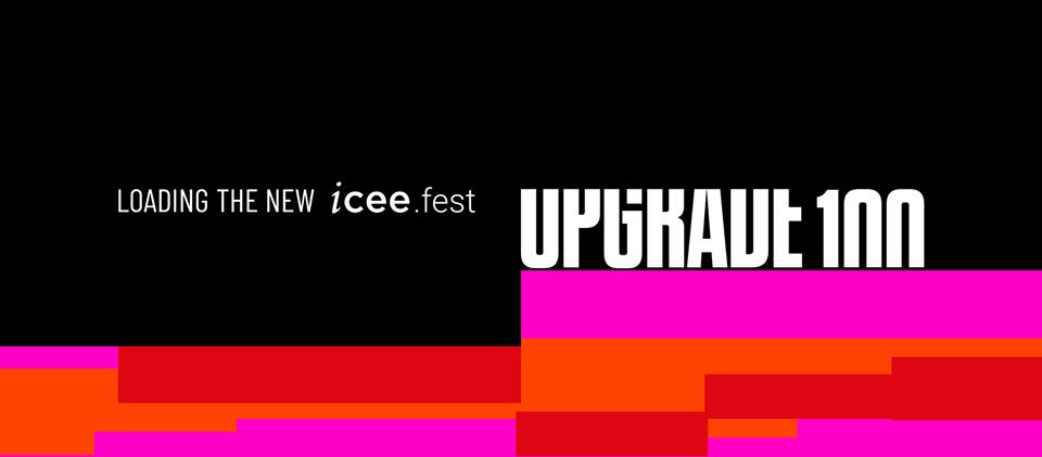 În câteva zile se întâmplă iCEEfest UPGRADE 100