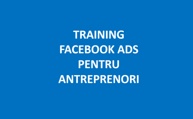 Urmează Ediția nr. 2 Training Online Facebook Ads pentru antreprenori!