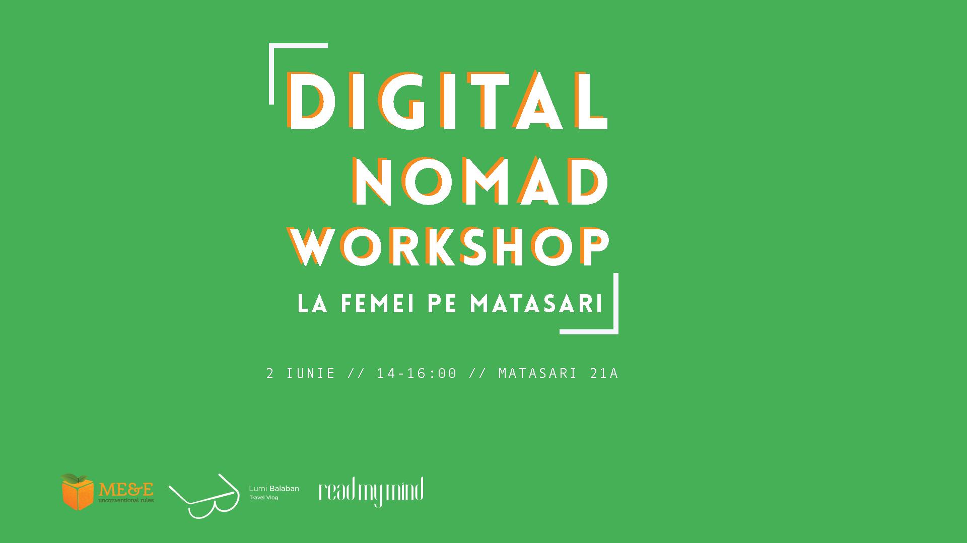Vă invit la DIGITAL NOMAD Workshop la Femei pe Mătăsari pe 2 iunie!